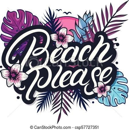 Beach please hand written lettering with palm and monstera