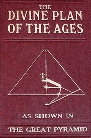 The Divine Plan of the Ages and the Great Pyramid