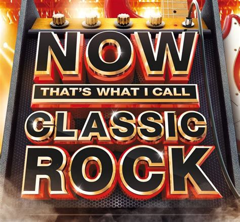 NOW That's What I Call Classic Rock   NOW That's What I