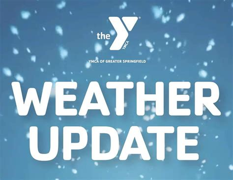 Due to weather conditions, our YMCA of Greater Springfield