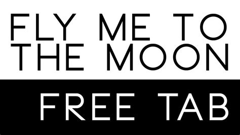 Fly Me To The Moon TAB and mini Tutorial - YouTube